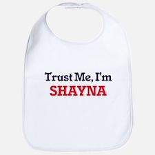 Trust Me, I'm Shayna Bib