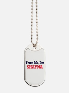 Trust Me, I'm Shayna Dog Tags