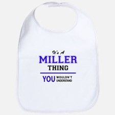 It's MILLER thing, you wouldn't understand Bib