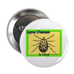 Lyme Disease Is Icky Button
