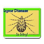 Lyme Disease Is Icky Mousepad