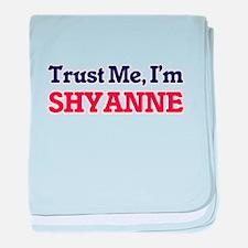 Trust Me, I'm Shyanne baby blanket