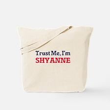 Trust Me, I'm Shyanne Tote Bag