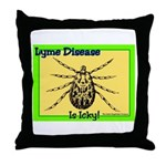 Lyme Disease Is Icky Throw Pillow