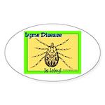 Lyme Disease Is Icky Oval Sticker