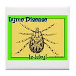 Lyme Disease Is Icky Tile Coaster
