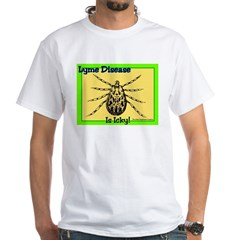 Lyme Disease Is Icky Shirt