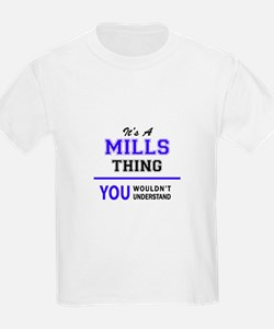 It's MILLS thing, you wouldn't understand T-Shirt