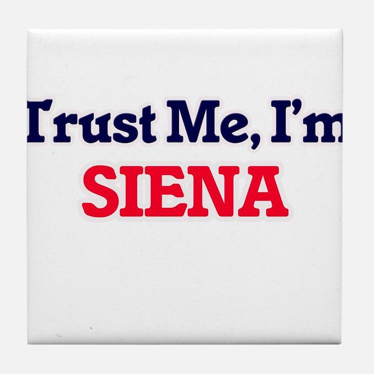 Trust Me, I'm Siena Tile Coaster