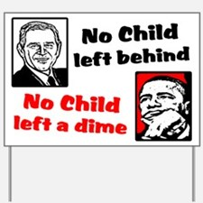 """No Child Left A Dime!"" Yard Sign"