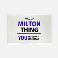 It's MILTON thing, you wouldn't understand Magnets