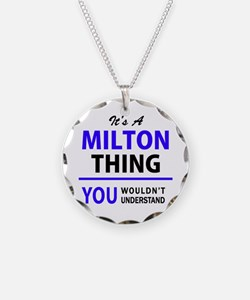 It's MILTON thing, you would Necklace
