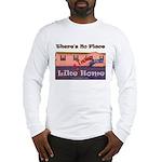 No Place Like Home Long Sleeve T-Shirt