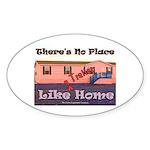 No Place Like Home Oval Sticker