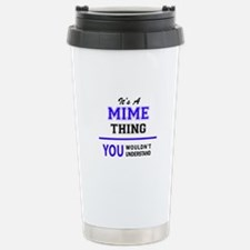It's MIME thing, you wo Stainless Steel Travel Mug
