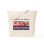 No Place Like Home Tote Bag