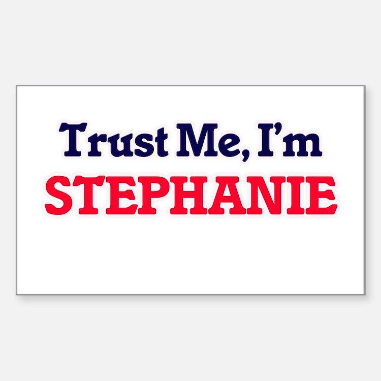 Trust Me, I'm Stephanie Decal