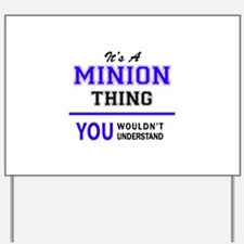 It's MINION thing, you wouldn't understa Yard Sign