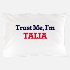 Trust Me, I'm Talia Pillow Case