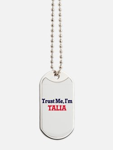 Trust Me, I'm Talia Dog Tags