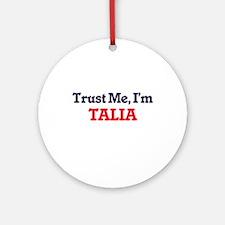 Trust Me, I'm Talia Round Ornament