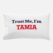 Trust Me, I'm Tamia Pillow Case