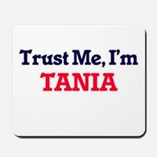 Trust Me, I'm Tania Mousepad