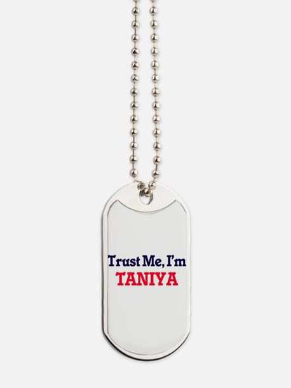 Trust Me, I'm Taniya Dog Tags