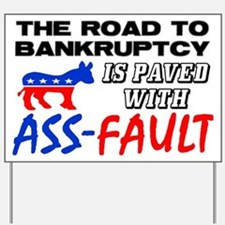 """Road To Bankruptcy"" Yard Sign"