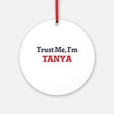 Trust Me, I'm Tanya Round Ornament