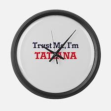 Trust Me, I'm Tatiana Large Wall Clock