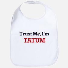 Trust Me, I'm Tatum Bib