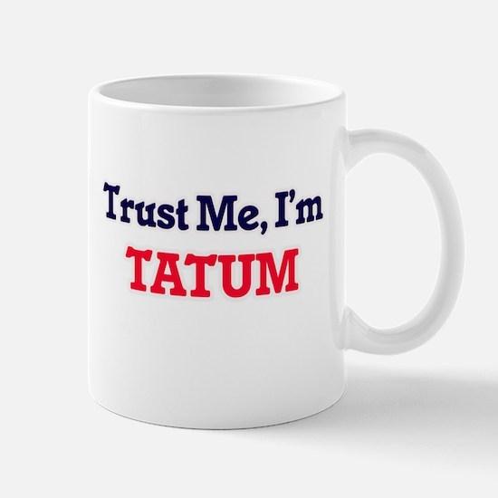 Trust Me, I'm Tatum Mugs