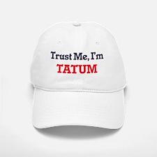 Trust Me, I'm Tatum Baseball Baseball Cap