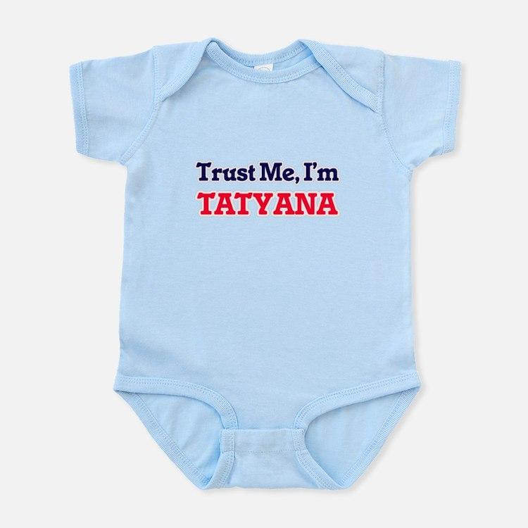 Trust Me, I'm Tatyana Body Suit