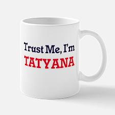 Trust Me, I'm Tatyana Mugs