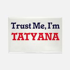 Trust Me, I'm Tatyana Magnets