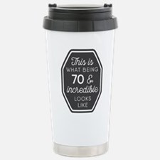 Being 70 and Incredible Travel Mug