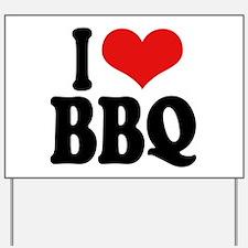 I Love BBQ Yard Sign