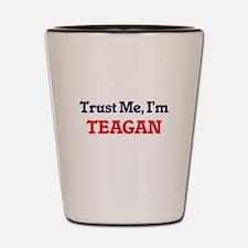 Trust Me, I'm Teagan Shot Glass