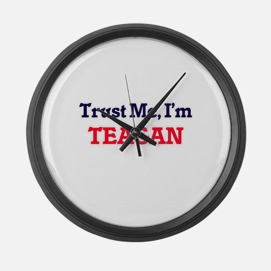 Trust Me, I'm Teagan Large Wall Clock