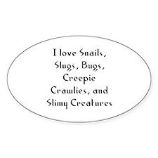 I love Snails, Slugs, Bugs, C Oval Decal