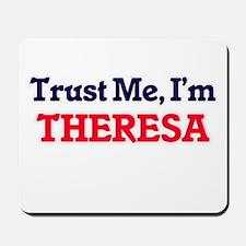 Trust Me, I'm Theresa Mousepad