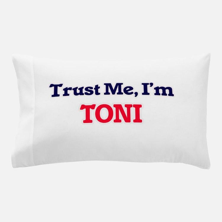 Trust Me, I'm Toni Pillow Case