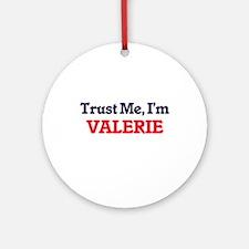 Trust Me, I'm Valerie Round Ornament