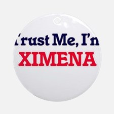 Trust Me, I'm Ximena Round Ornament