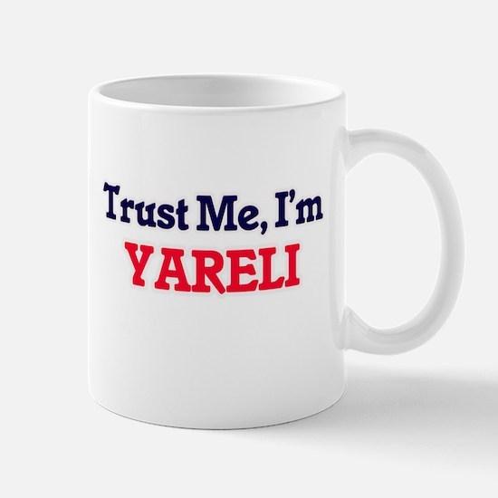 Trust Me, I'm Yareli Mugs