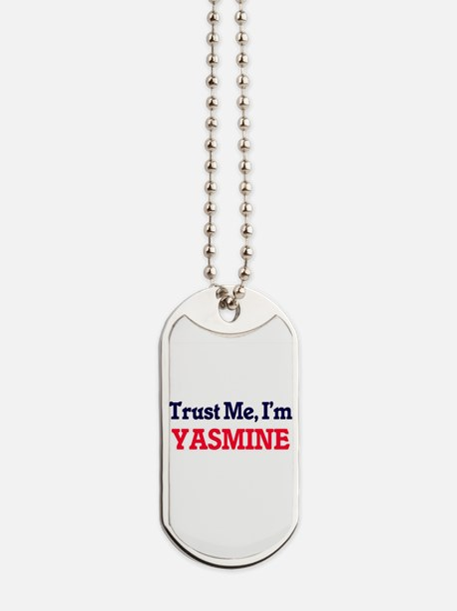 Trust Me, I'm Yasmine Dog Tags