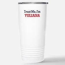 Trust Me, I'm Yuliana Travel Mug