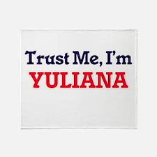Trust Me, I'm Yuliana Throw Blanket